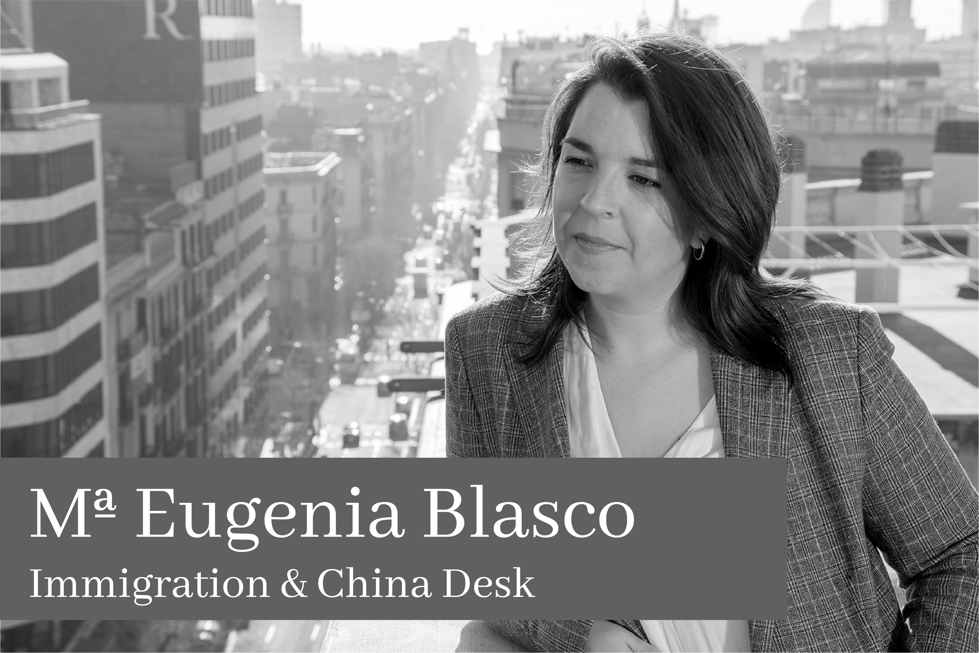 Mª Eugenia Blasco Immigration & China Desk